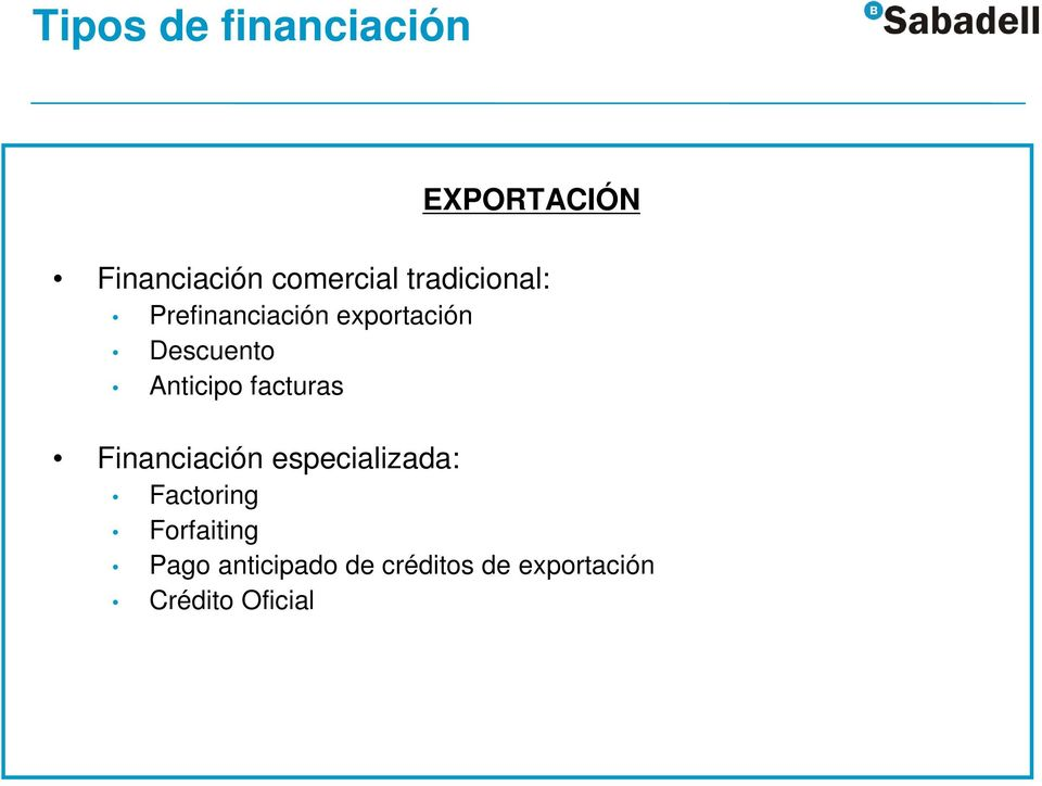 Anticipo facturas Financiación especializada: Factoring