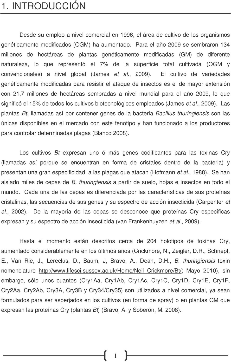 convencionales) a nivel global (James et al., 2009).