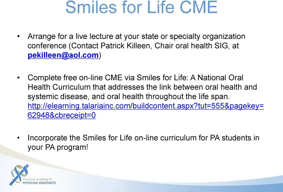 com) Complete free on-line CME via Smiles for Life: A National Oral Health Curriculum that addresses the link between oral health