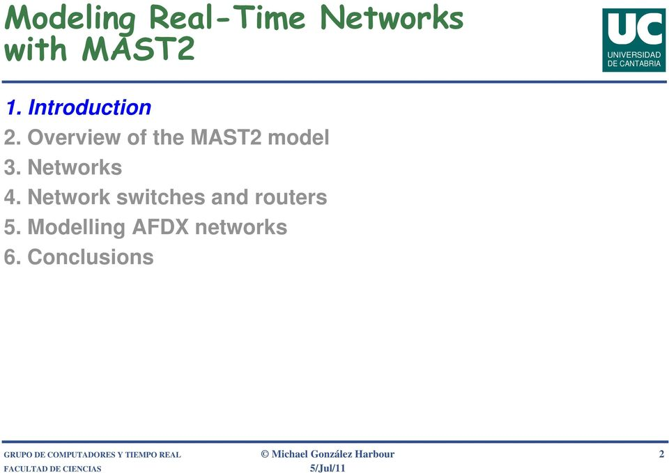 Network switches and routers 5. Modelling AFDX networks 6.