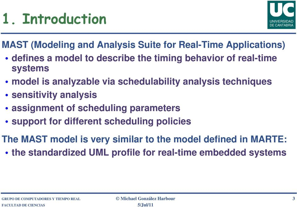 of scheduling parameters support for different scheduling policies The MAST model is very similar to the model defined in