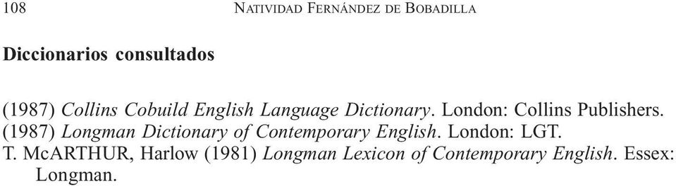 (1987) Longman Dictionary of Contemporary English. London: LGT. T.