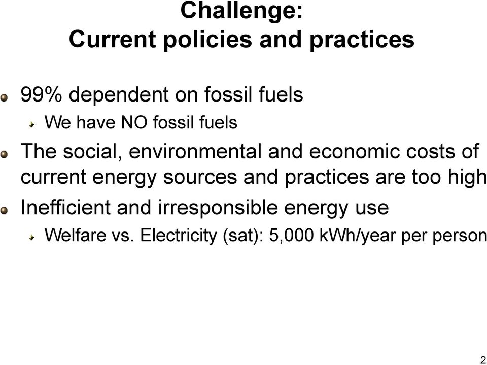 current energy sources and practices are too high Inefficient and