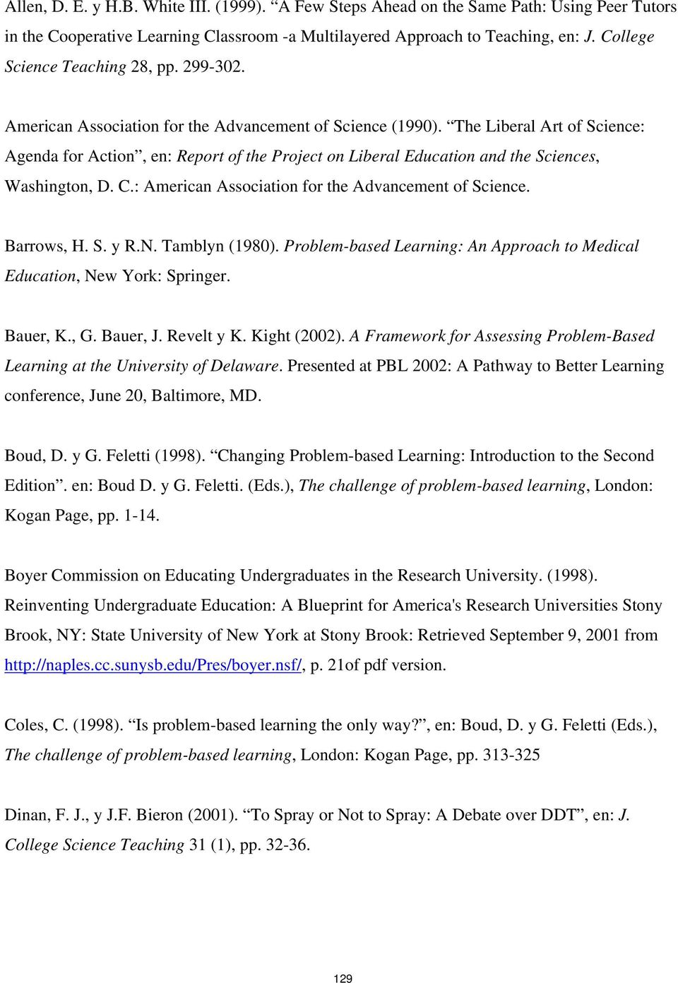 The Liberal Art of Science: Agenda for Action, en: Report of the Project on Liberal Education and the Sciences, Washington, D. C.: American Association for the Advancement of Science. Barrows, H. S. y R.