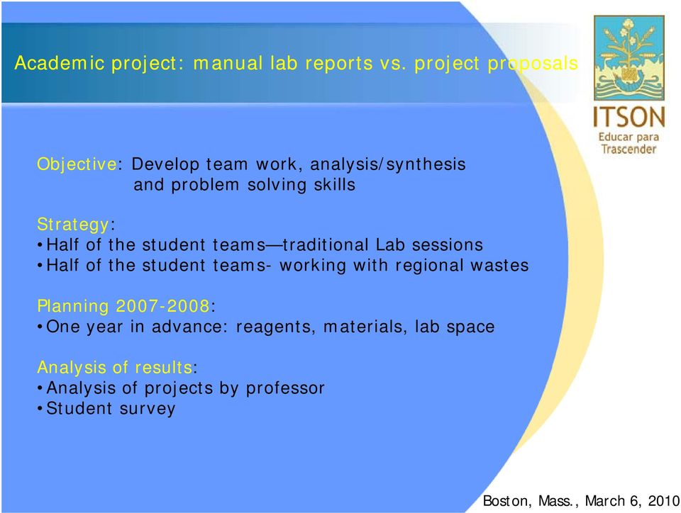 Strategy: Half of the student teams traditional Lab sessions Half of the student teams- working