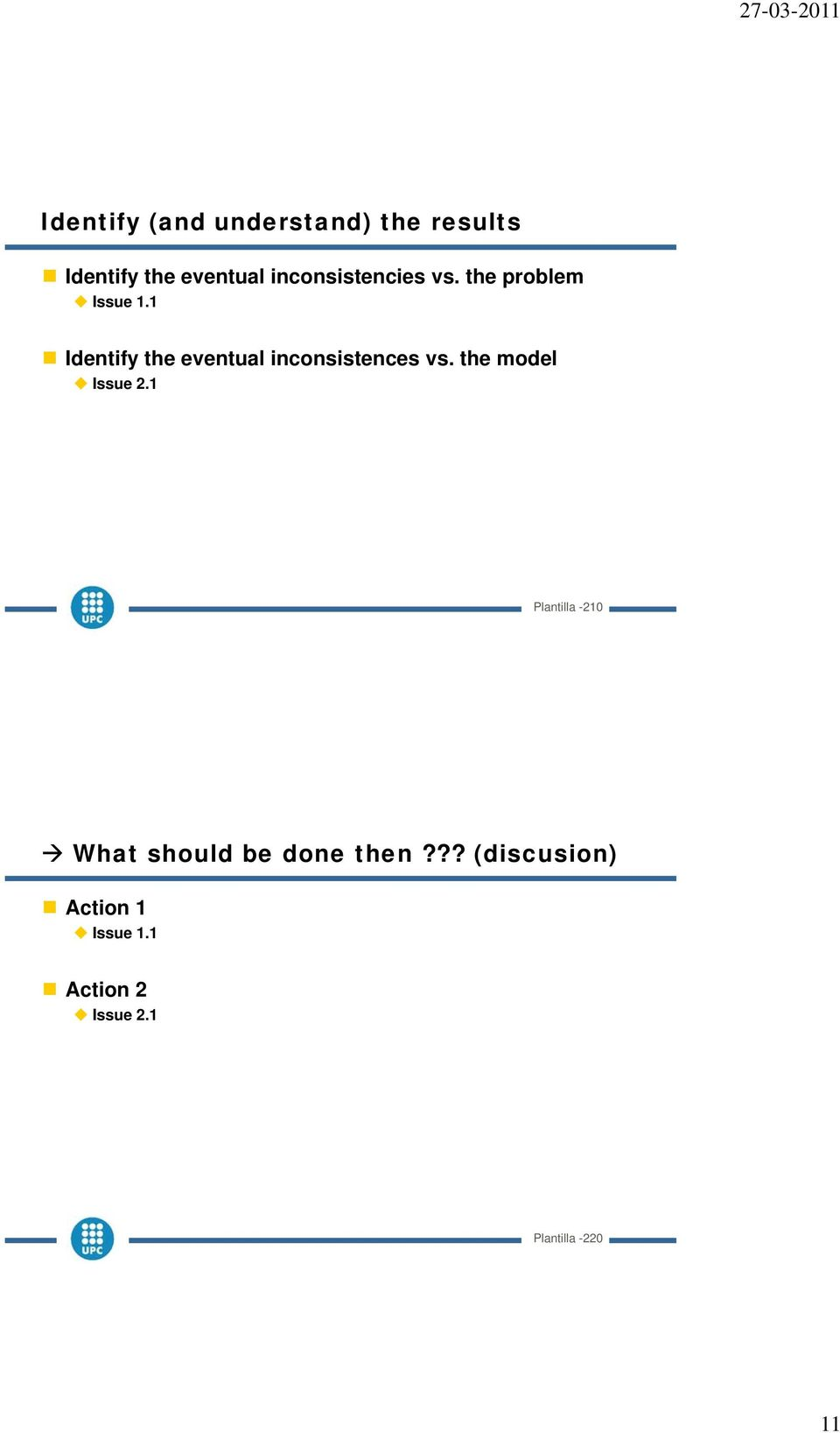 1 Identify the eventual inconsistences vs. the model Issue 2.