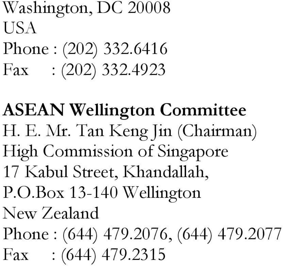 Tan Keng Jin (Chairman) High Commission of Singapore 17 Kabul Street,