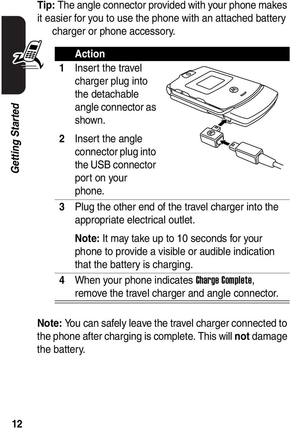 3 Plug the other end of the travel charger into the appropriate electrical outlet.