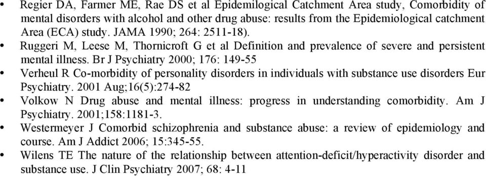 Br J Psychiatry 2000; 176: 149-55 Verheul R Co-morbidity of personality disorders in individuals with substance use disorders Eur Psychiatry.