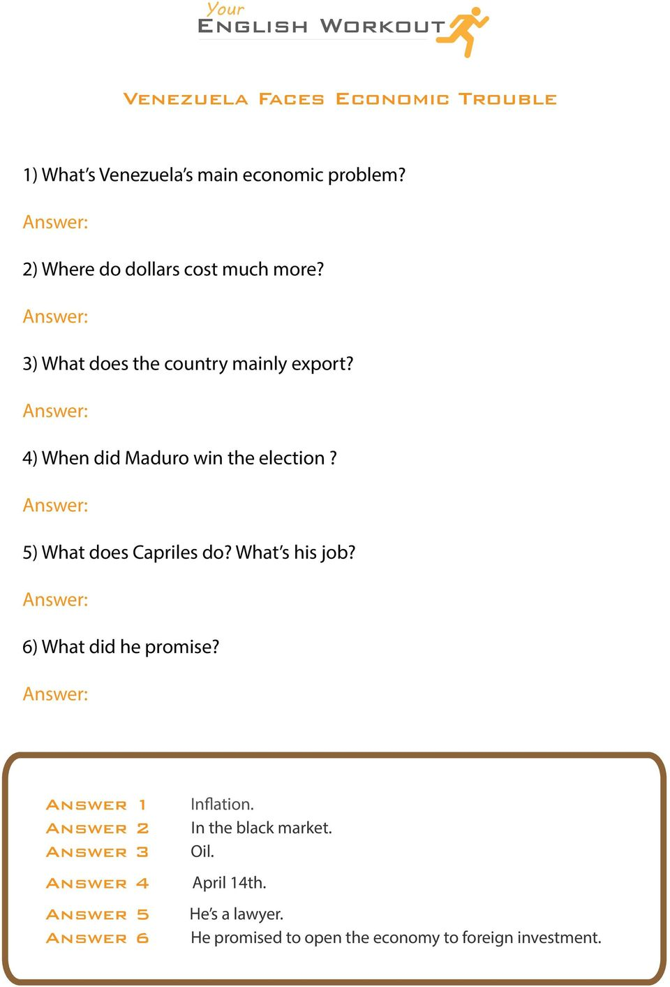 5) What does Capriles do? What s his job? 6) What did he promise?