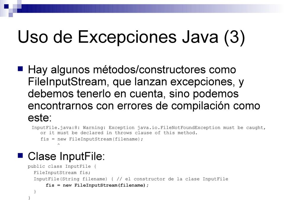 java.io.filenotfoundexception must be caught, or it must be declared in throws clause of this method.