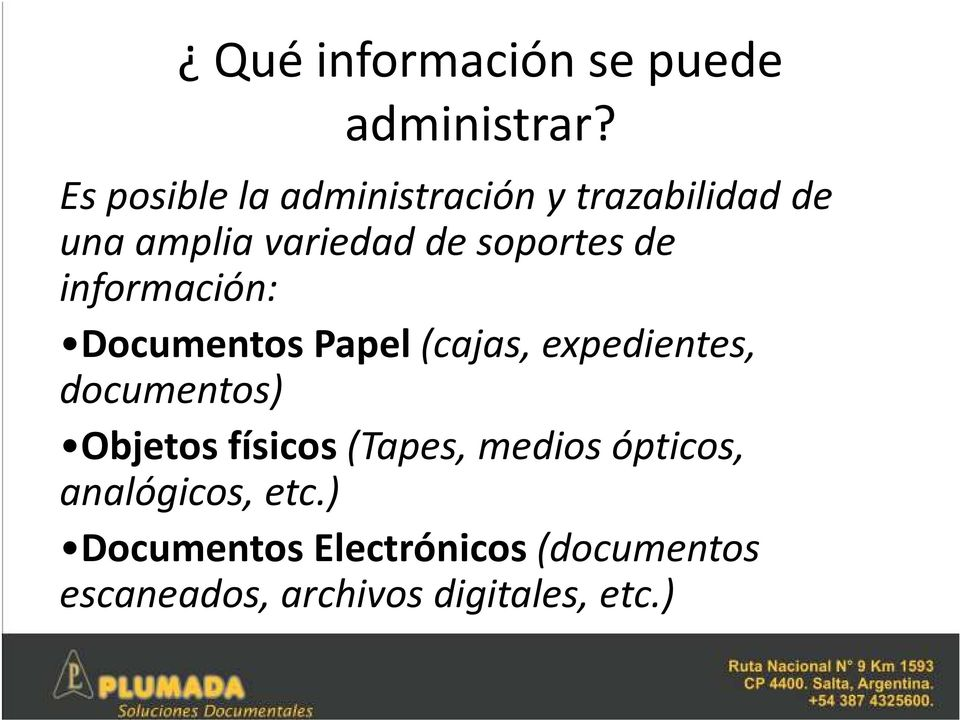 de información: Documentos Papel (cajas, expedientes, documentos) Objetos