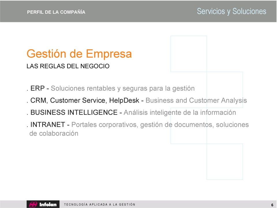 CRM, Customer Service, HelpDesk - Business and Customer Analysis.