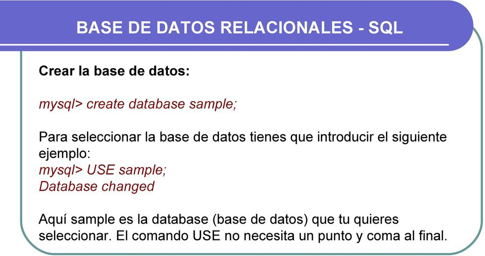 sample; Database changed Aquí sample es la database (base de datos) que