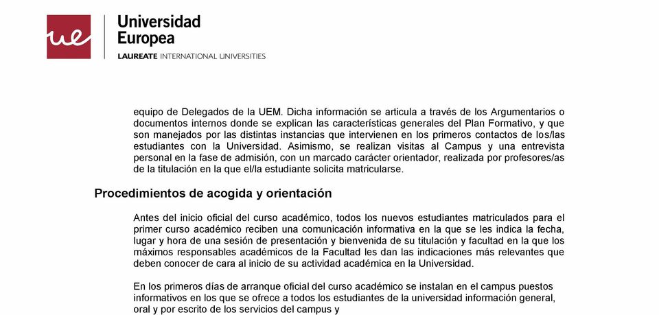 intervienen en ls primers cntacts de ls/las estudiantes cn la Universidad.