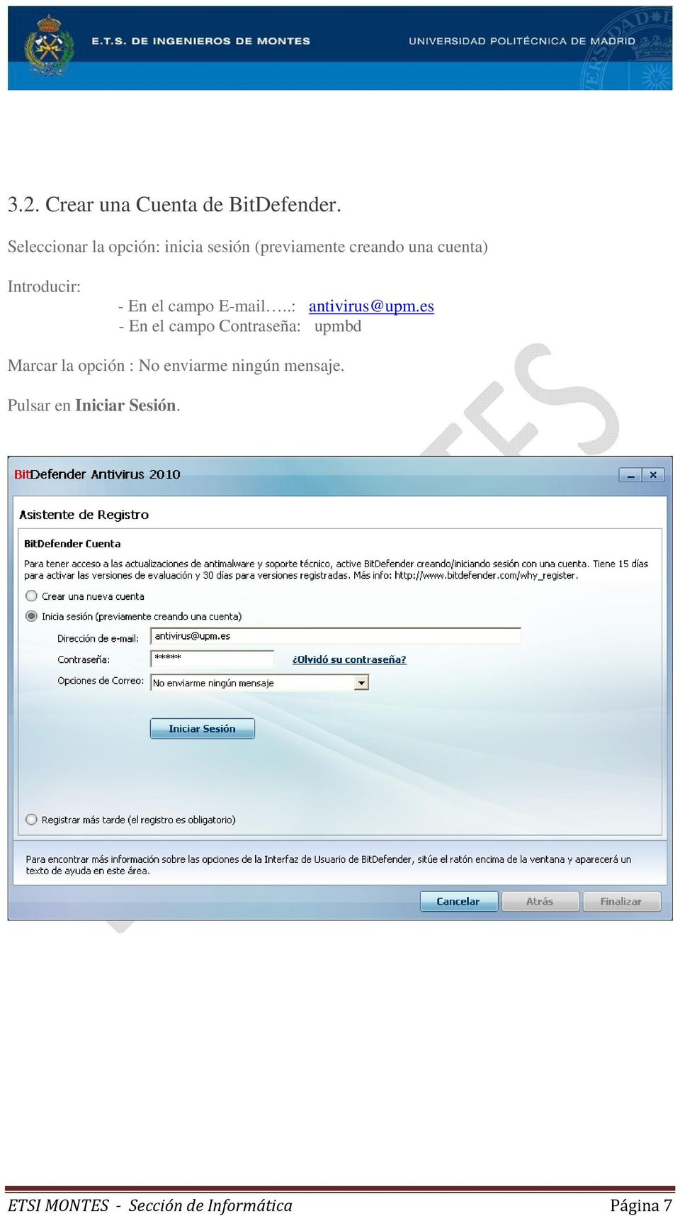 Introducir: - En el campo E-mail..: antivirus@upm.