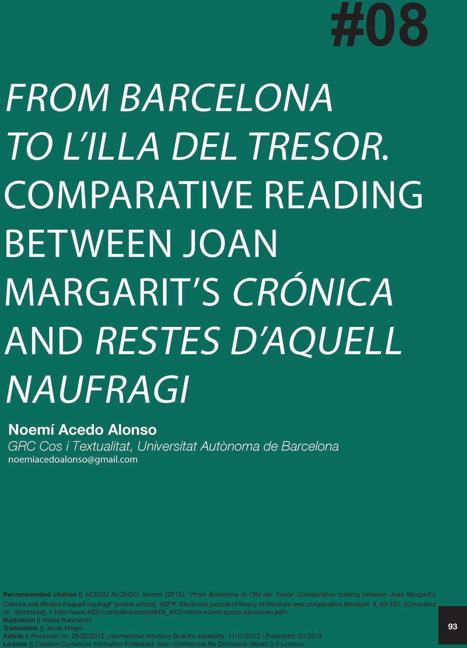com Recommended citation ACEDO ALONSO, Noemí (2013): From Barcelona to l Illa del Tresor. Comparative reading between Joan Margarit s Crónica and Restes d aquell naufragi [online article], 452ºF.