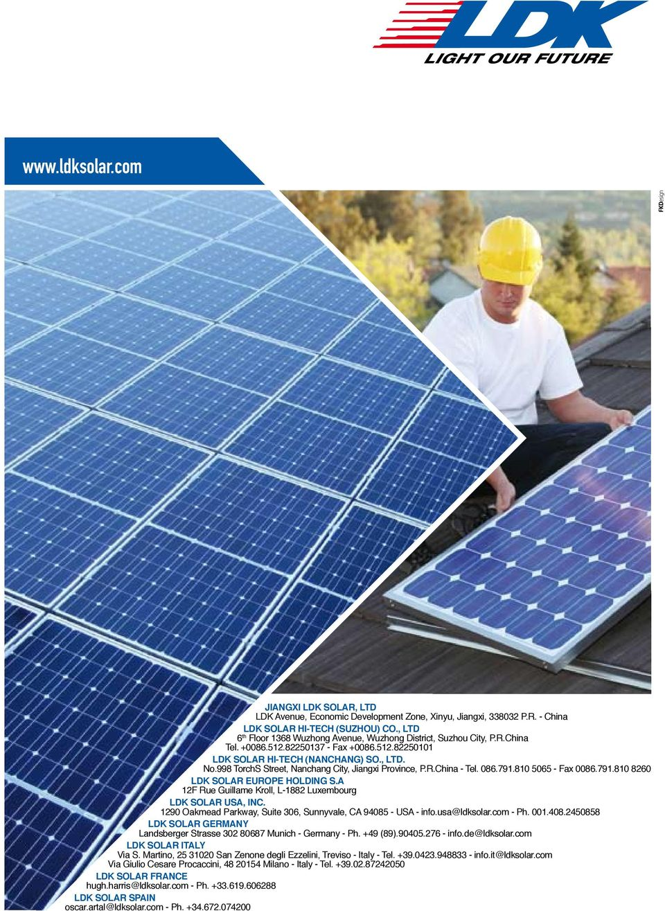 998 TorchS Street, Nanchang City, Jiangxi Province, P.R.China - Tel. 086.79.80 65 - Fax 0086.79.80 860 LDK SOLAR EUROPE HOLDING S.A F Rue Guillame Kroll, L-88 Luxembourg LDK SOLAR USA, INC.