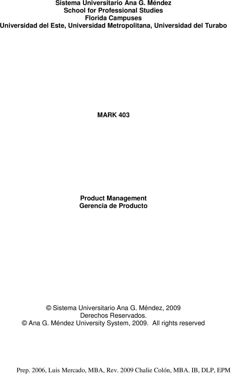 Universidad Metropolitana, Universidad del Turabo MARK 403 Product Management