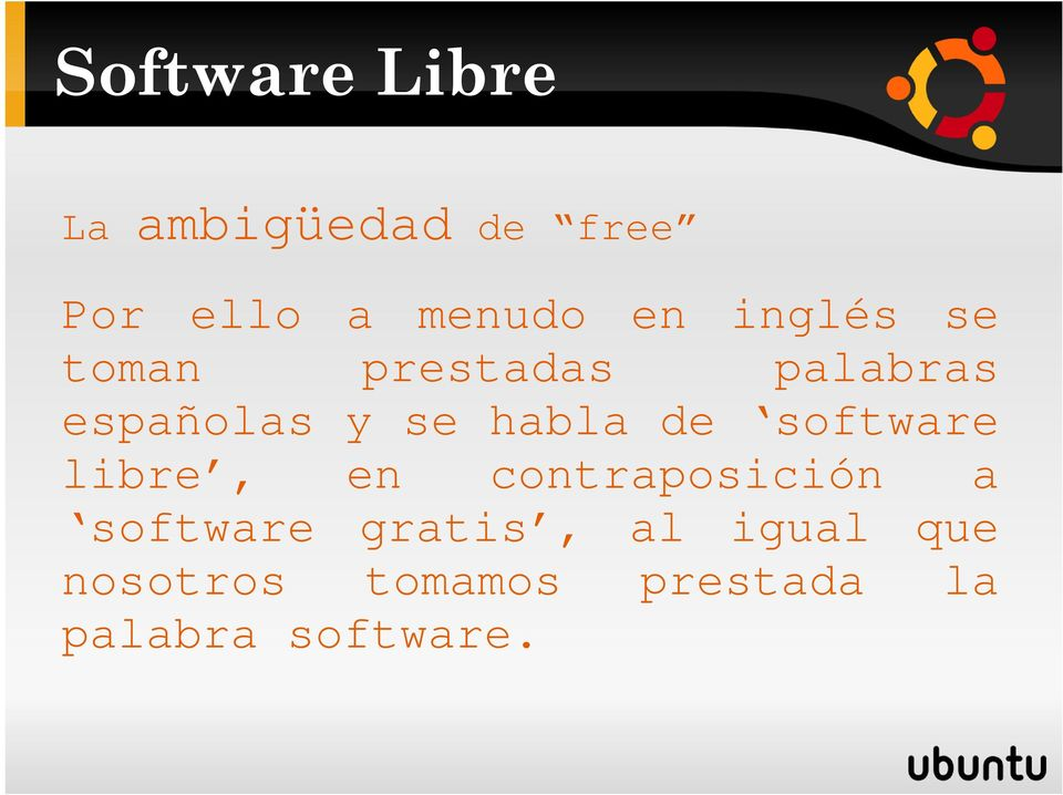 software libre, en contraposición a software gratis,