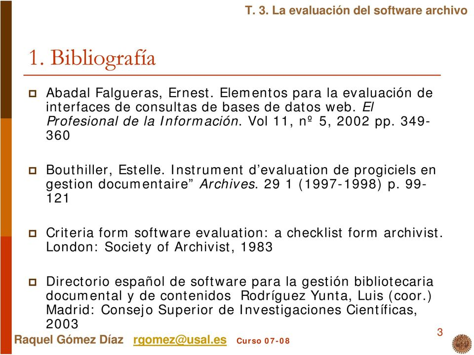Instrument d evaluation de progiciels en gestion documentaire Archives. 29 1 (1997-1998) p.
