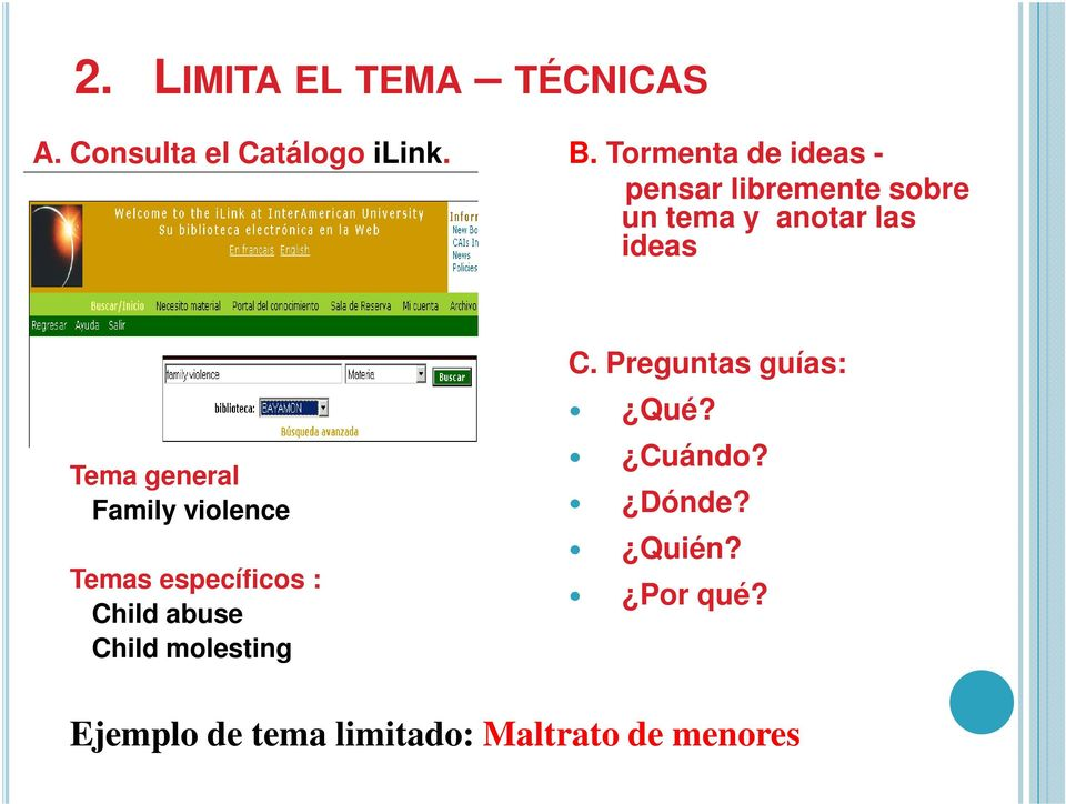 Tema general Family violence Temas específicos : Child abuse Child molesting C.