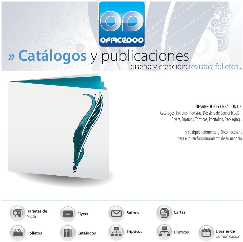 Dípticos, Trípticos, Portfolios, Packaging.