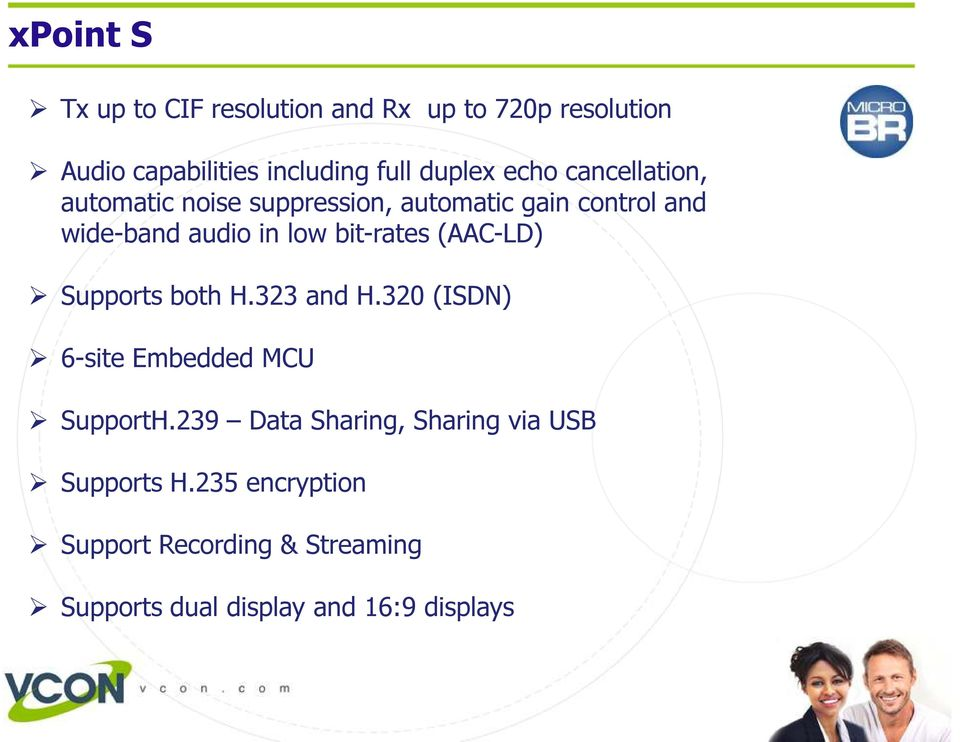 bit-rates (AAC-LD) Supports both H.323 and H.320 (ISDN) 6-site Embedded MCU SupportH.