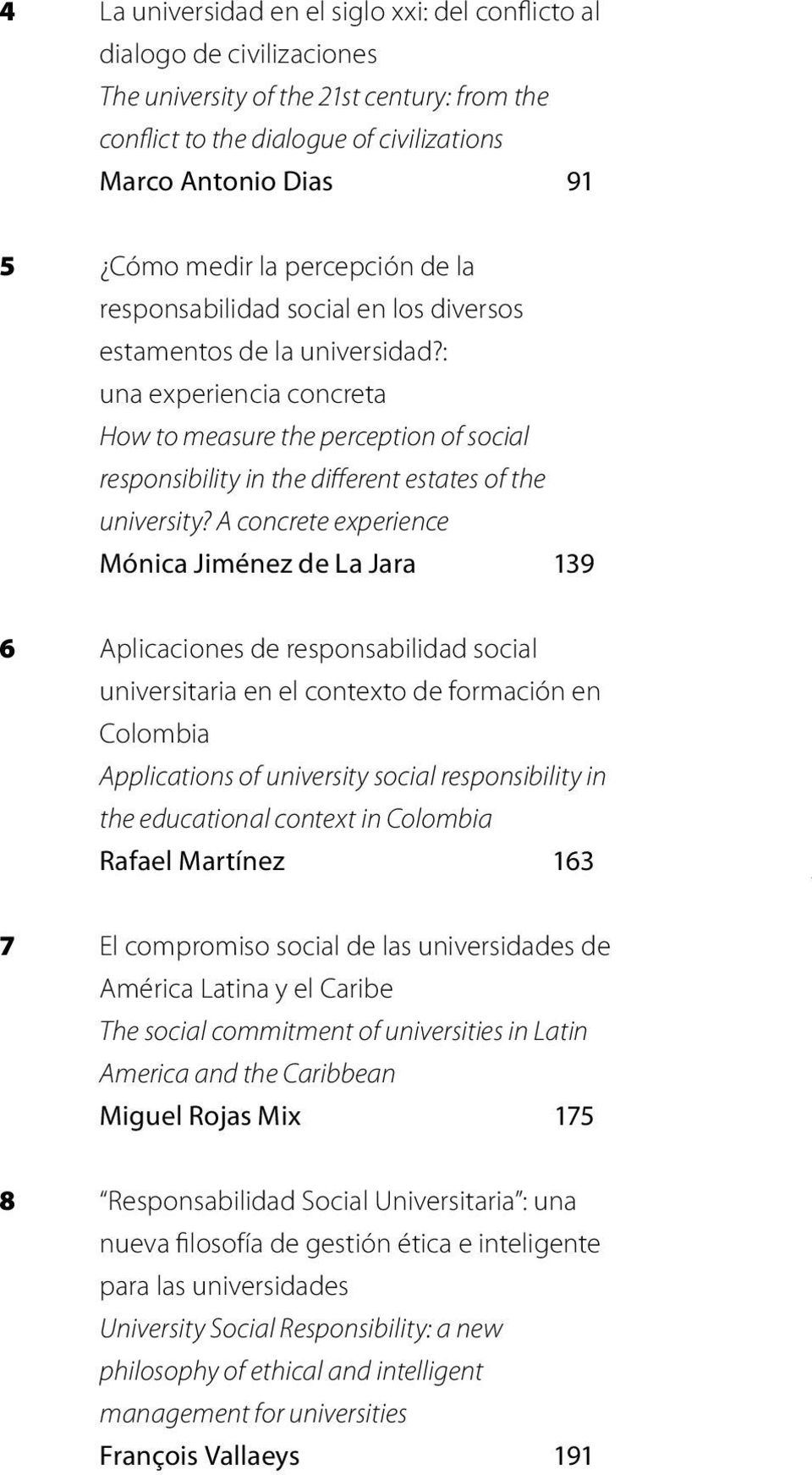 : una experiencia concreta How to measure the perception of social responsibility in the different estates of the university?