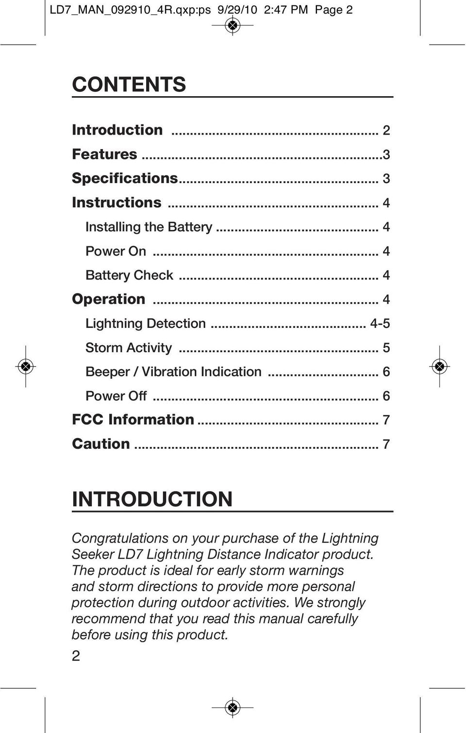 .. 7 INTRODUCTION Congratulations on your purchase of the Lightning Seeker LD7 Lightning Distance Indicator product.