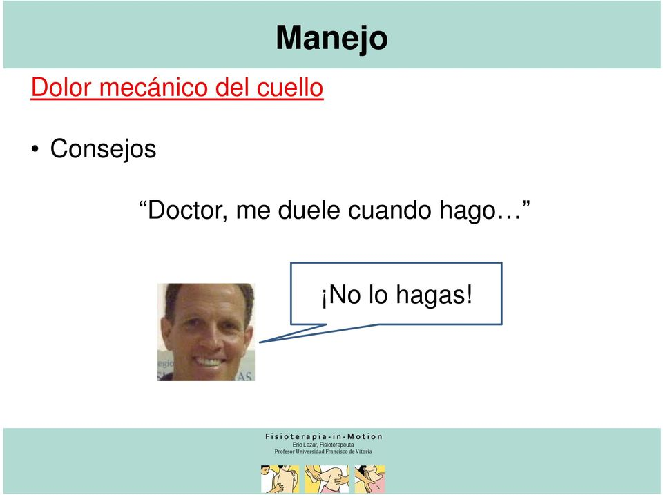 Consejos Doctor, me