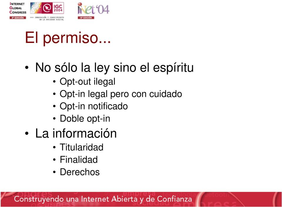 Opt-out ilegal Opt-in legal pero con