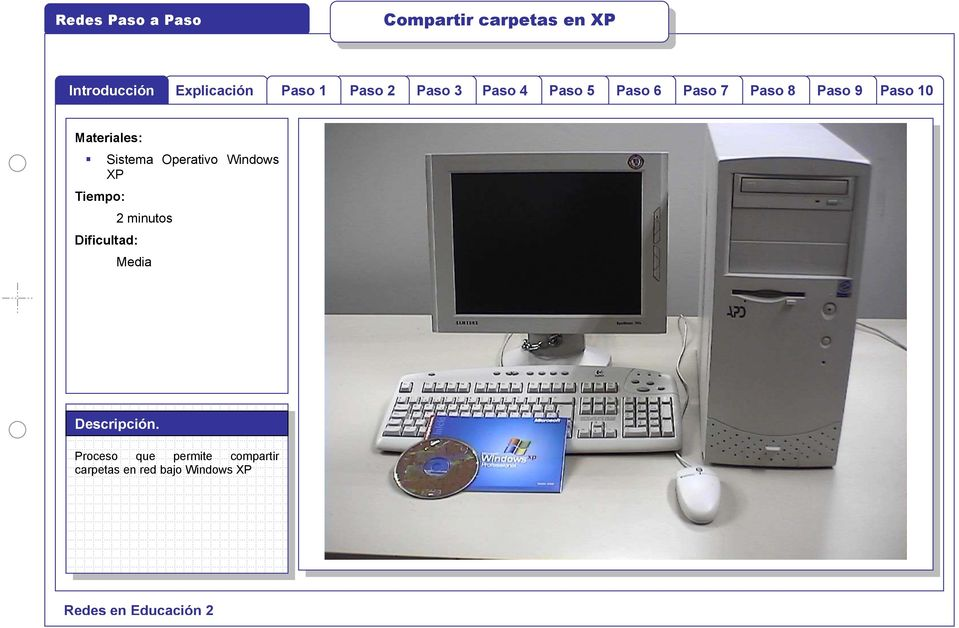Operativo Windows XP Tiempo: 2 minutos Dificultad: Media