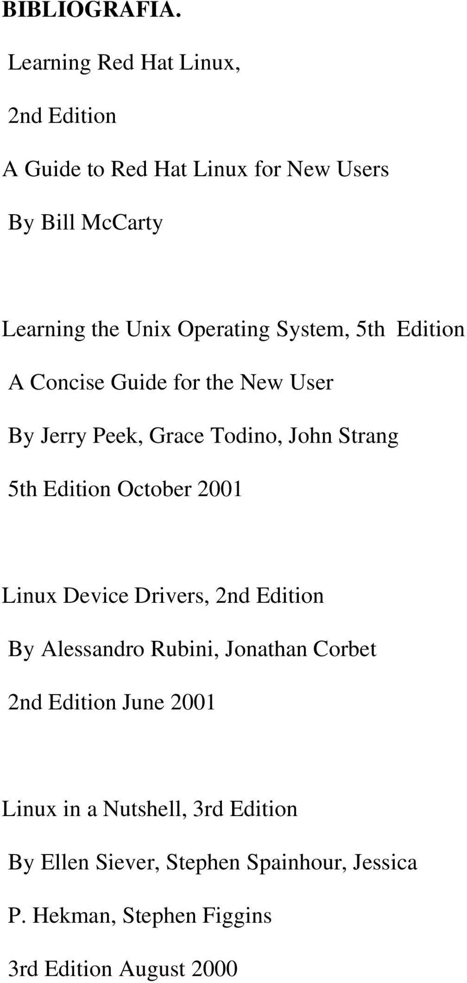 System, 5th Edition A Concise Guide for the New User By Jerry Peek, Grace Todino, John Strang 5th Edition October 2001
