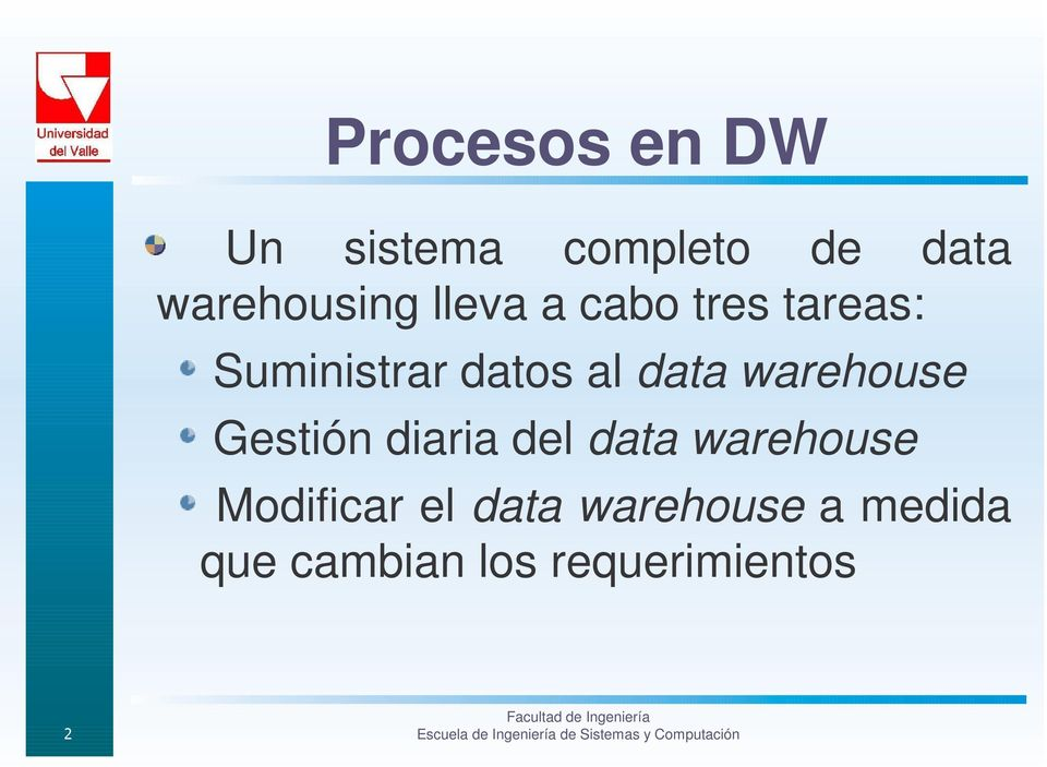 warehouse Gestión diaria del data warehouse Modificar
