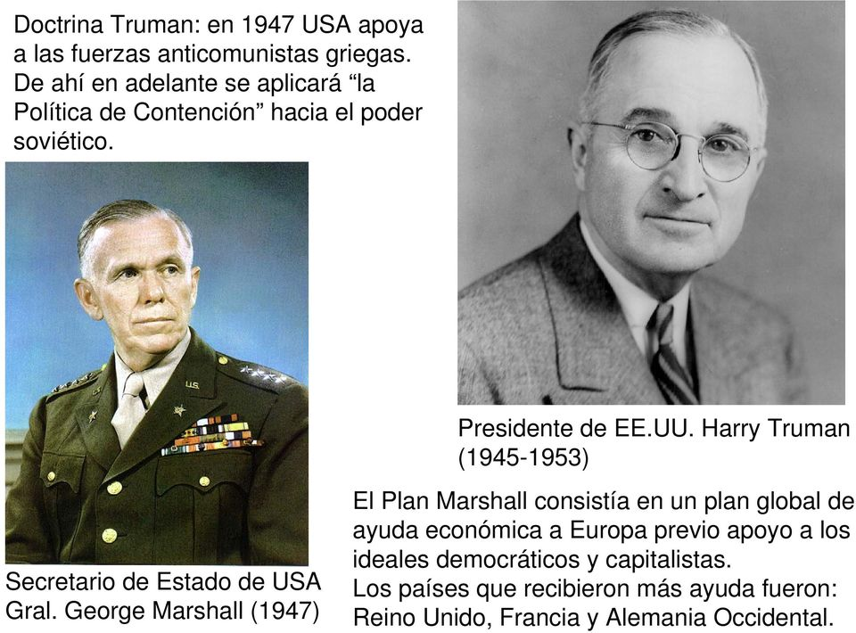 Harry Truman (1945-1953) Secretario de Estado de USA Gral.