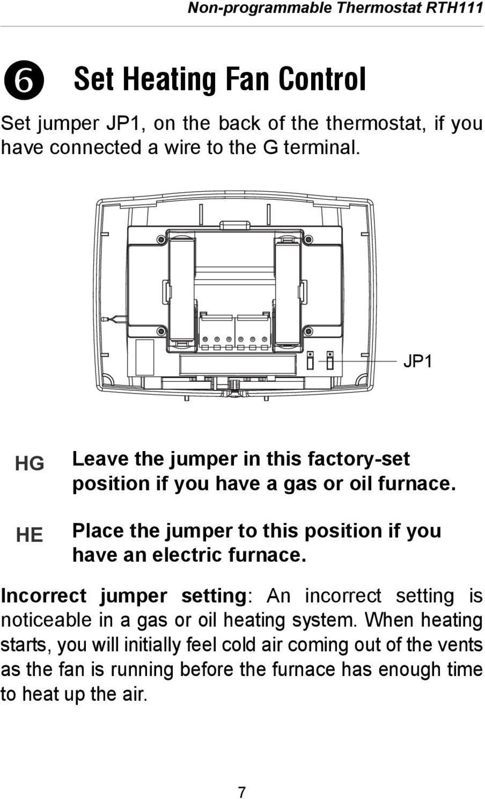 Place the jumper to this position if you have an electric furnace.
