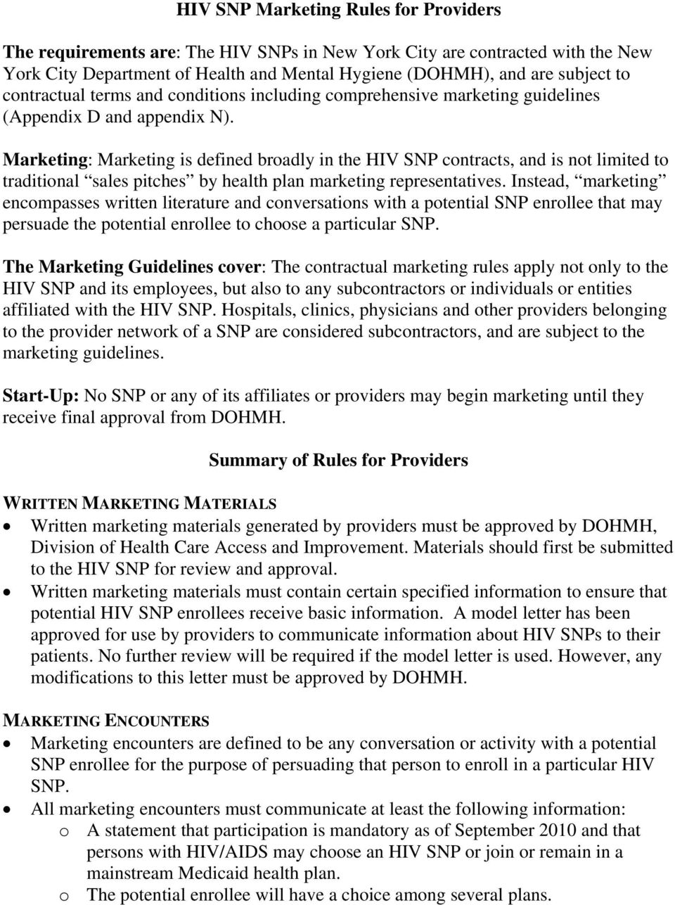 Marketing: Marketing is defined broadly in the HIV SNP contracts, and is not limited to traditional sales pitches by health plan marketing representatives.