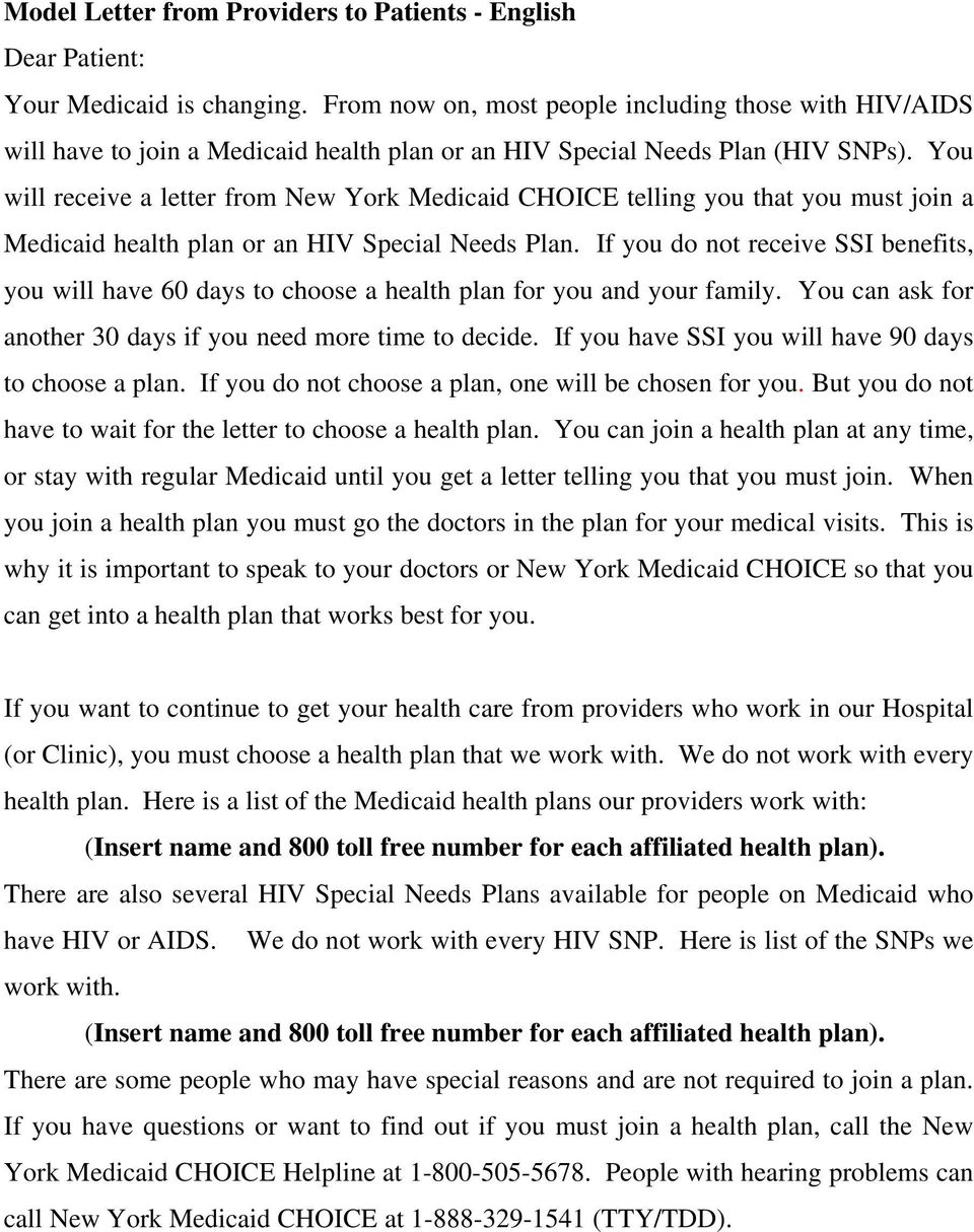 You will receive a letter from New York Medicaid CHOICE telling you that you must join a Medicaid health plan or an HIV Special Needs Plan.