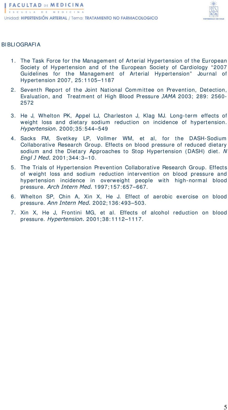 Hypertension Journal of Hypertension 2007, 25: 1105 1187 2.