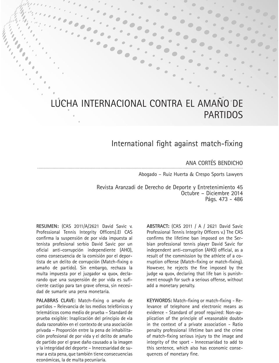 ABSTRACT: (CAS 2011 / A / 2621 David Savic Professional Tennis Integrity Officers).El CAS Professional Tennis Integrity Officers v.