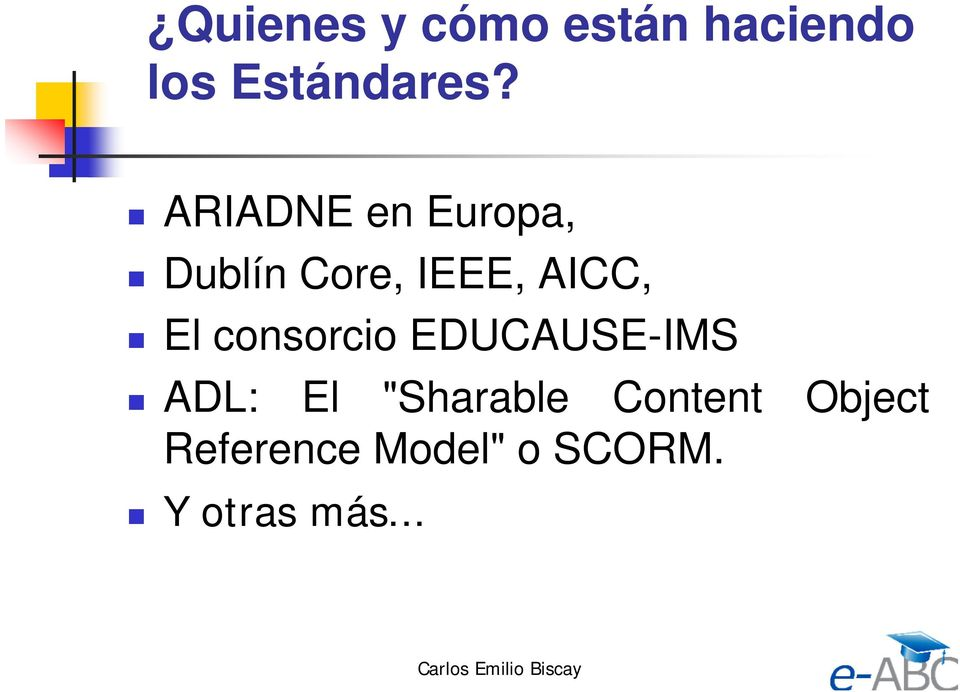 "consorcio EDUCAUSE-IMS ADL: El ""Sharable"