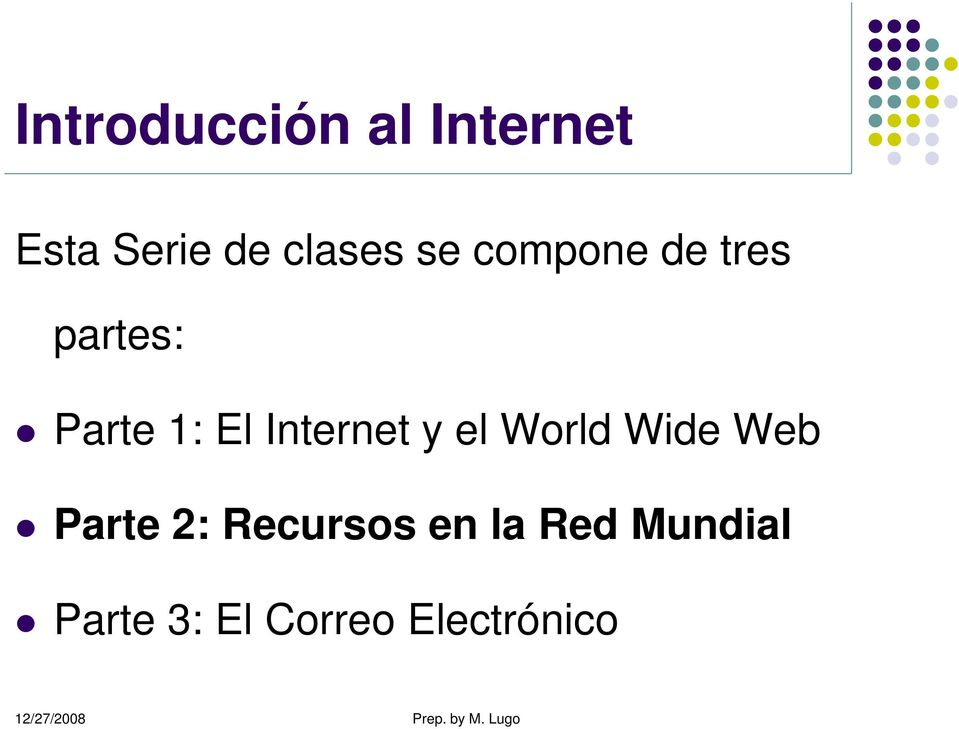 El Internet y el World Wide Web Parte 2:
