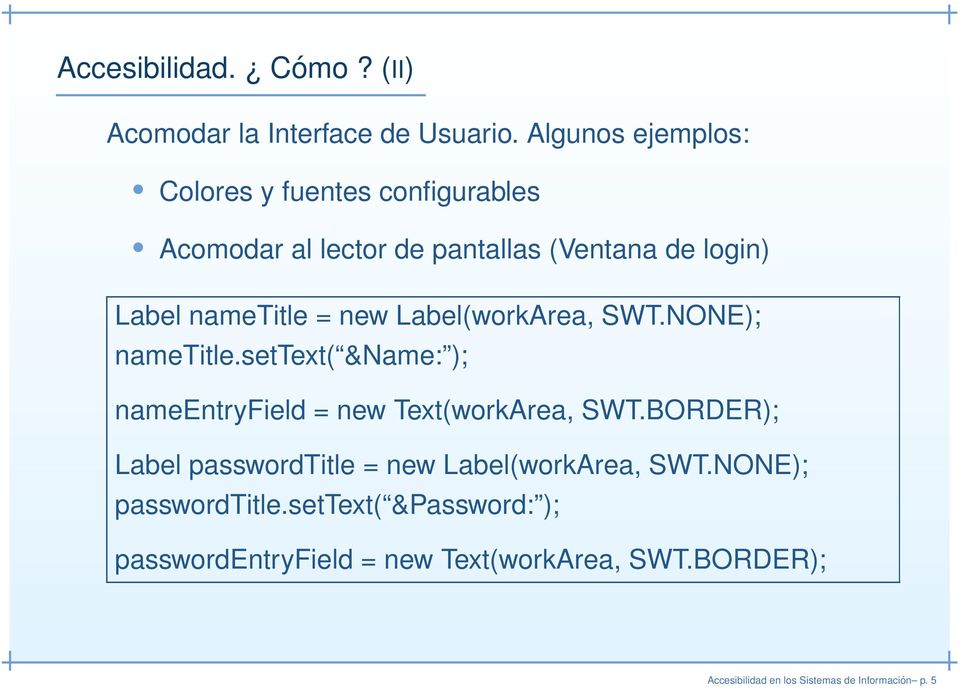 new Label(workArea, SWT.NONE); nametitle.settext( &Name: ); nameentryfield = new Text(workArea, SWT.