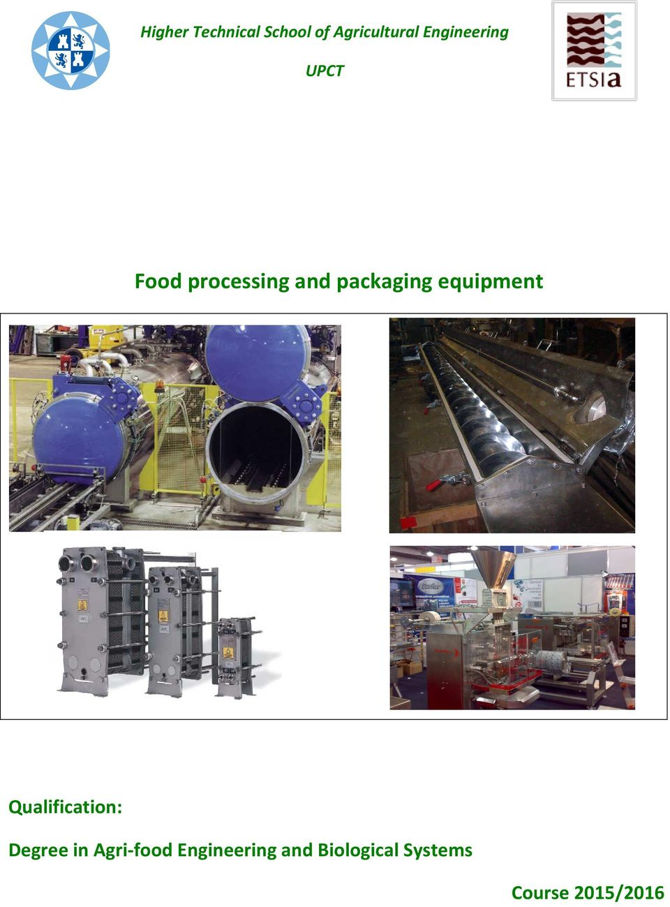 packaging equipment Qualification: Degree in
