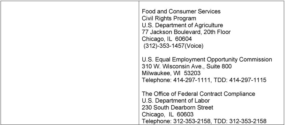 Department of Agriculture 77 Jackson Boulevard, 20th Floor Chicago, IL 60604 (312)-353-1457(Voice) U.S.