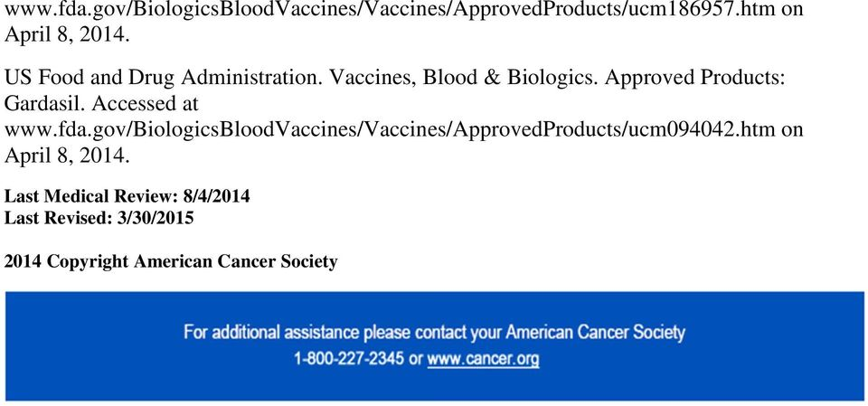 Accessed at www.fda.gov/biologicsbloodvaccines/vaccines/approvedproducts/ucm094042.