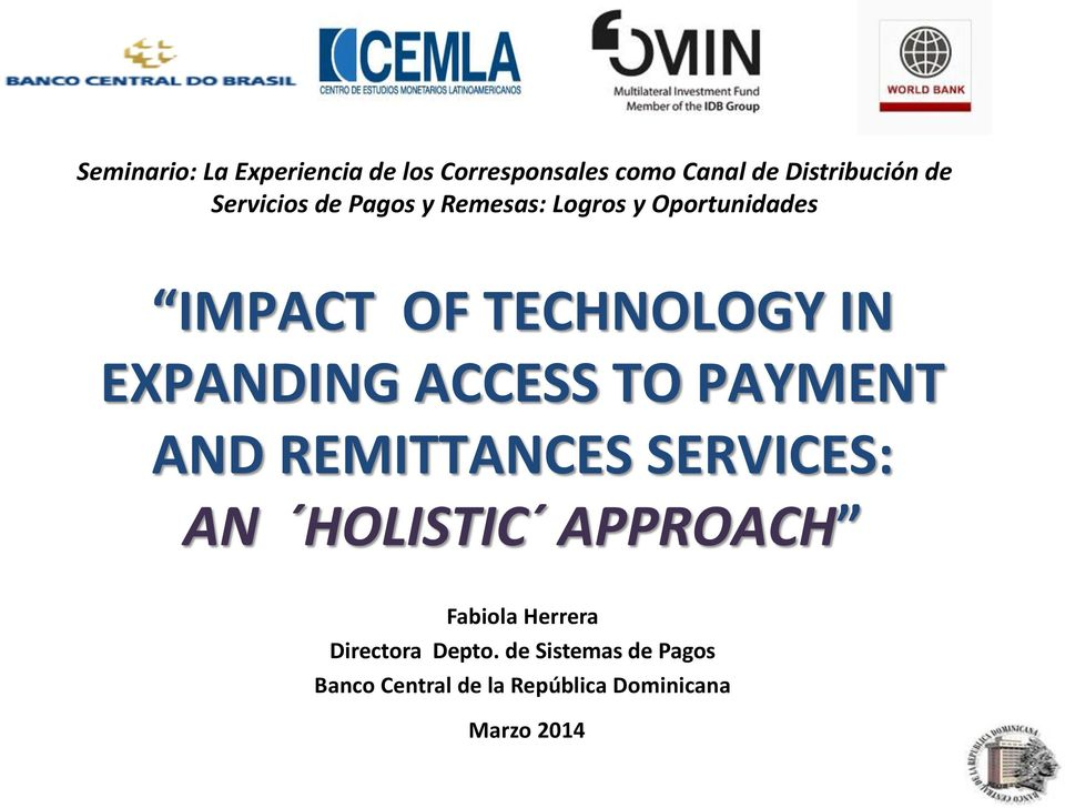 EXPANDING ACCESS TO PAYMENT AND REMITTANCES SERVICES: AN HOLISTIC APPROACH Fabiola