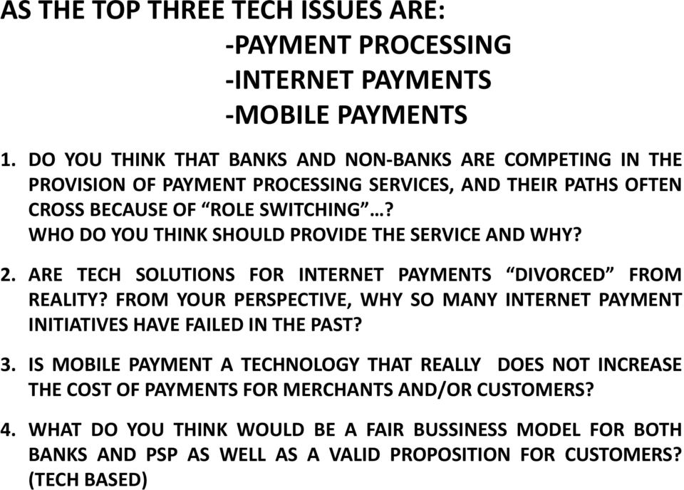WHO DO YOU THINK SHOULD PROVIDE THE SERVICE AND WHY? 2. ARE TECH SOLUTIONS FOR INTERNET PAYMENTS DIVORCED FROM REALITY?