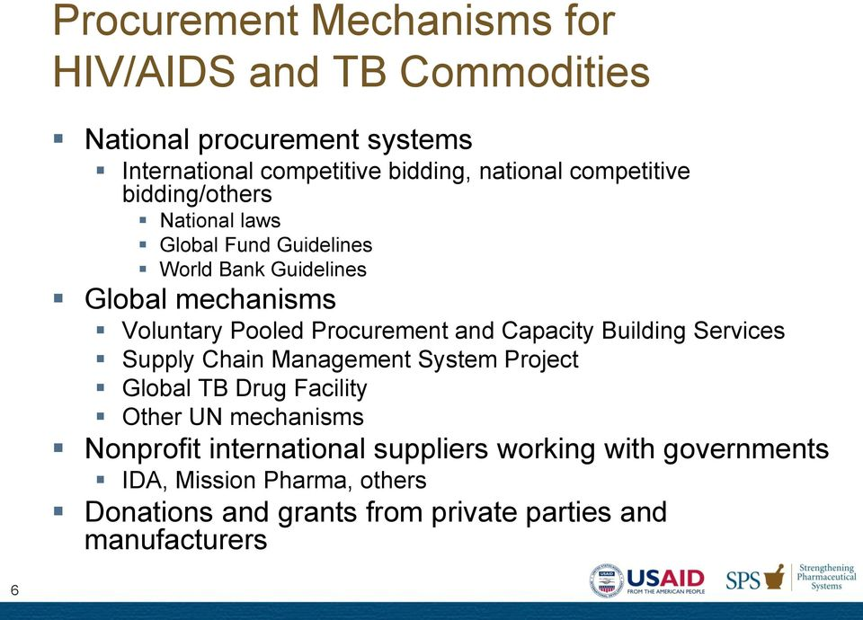Procurement and Capacity Building Services Supply Chain Management System Project Global TB Drug Facility Other UN mechanisms